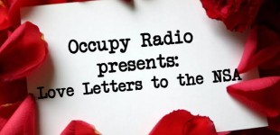 Occupy Radio: 14/2/12: Love Notes to the NSA