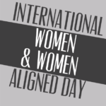 International Women and Women Aligned Day Rally